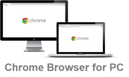 Chrome Browser for PC