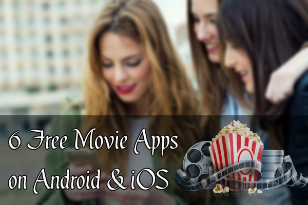 6 Free Movie Apps For Android & iOS