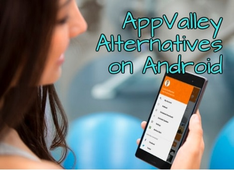 Alternatives to AppValley for Android