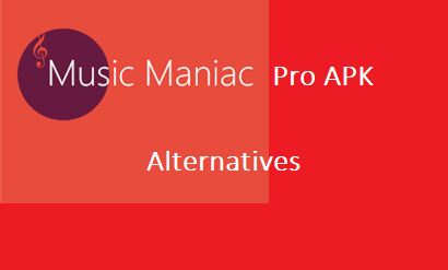 Alternatives to Music Maniac Pro APK