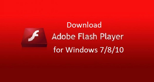 Adobe Flash Player Free Download for Windows 7/8/10 and PC
