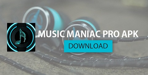 Music Maniac PRO APK Download for Android [Free MP3]