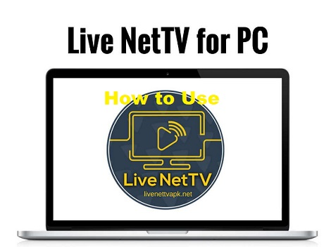How to Use Live NetTV on PC