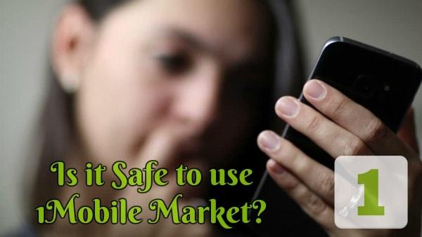 Is 1Mobile Market Safe