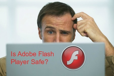 Is Adobe Flash Player Safe