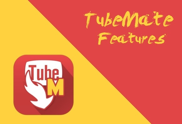 TubeMate Features